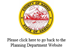 Picture of County of Hawai'i Seal with text which reads 'please click here to go back to the Planning Department website'